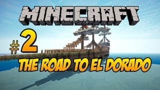 Minecraft The Road to El Dorado: Part 2