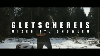 MiZeb - GLETSCHEREIS ft. Snowlem (Official HD Video)