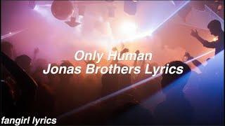 Only Human    Jonas Brothers Lyrics