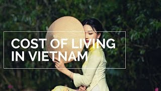 Vietnam cost of living: What are the living cost in vietnam?
