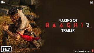 Baaghi 2   Making of Baaghi 2 Trailer   Tiger Shroff   Disha Patani    Sajid Nadiadwala   Ahmed Khan