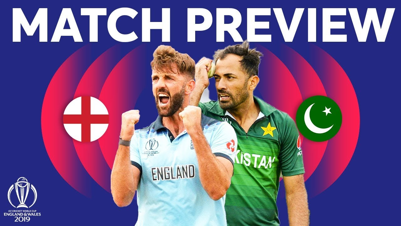 Match Preview - England vs Pakistan | ICC Cricket World Cup 2019