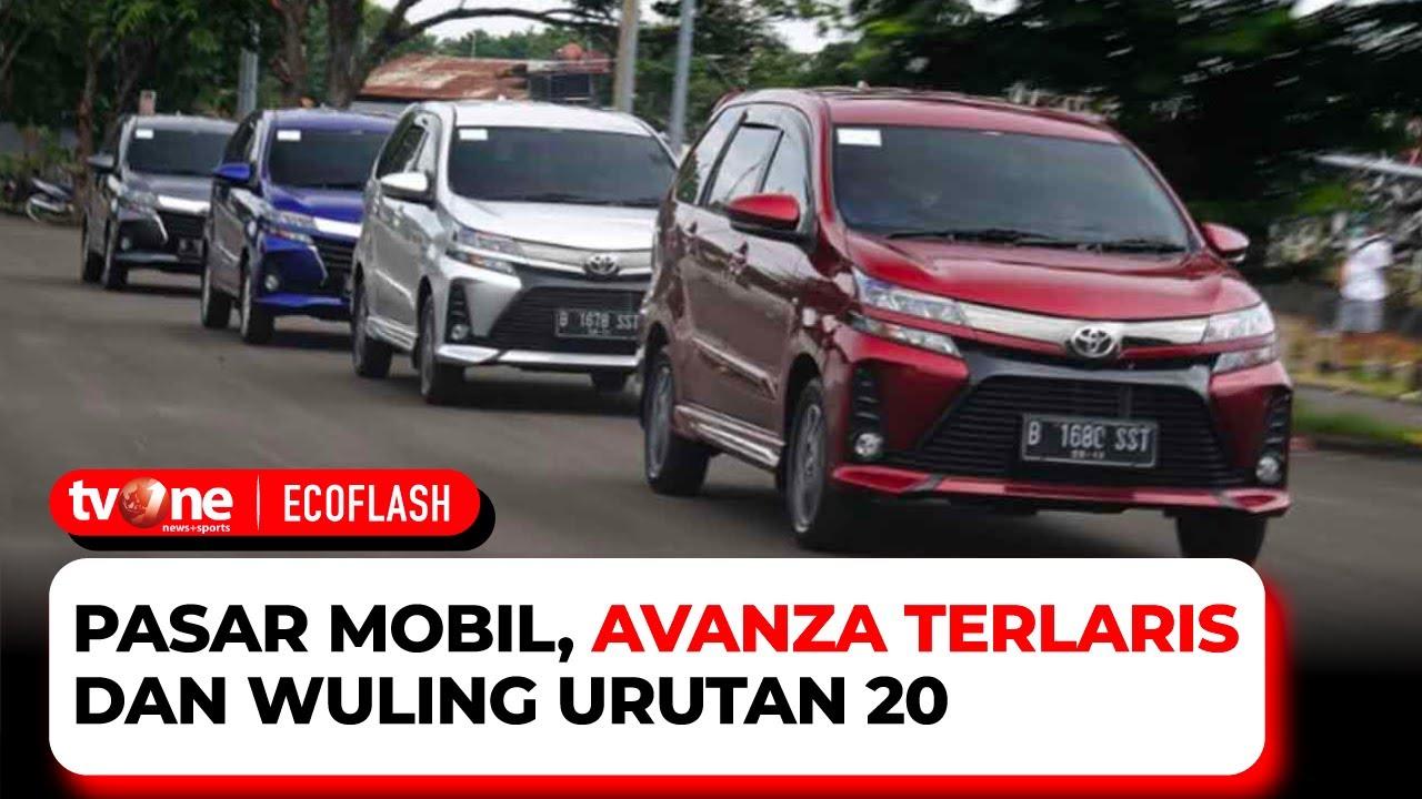 Download Pasar Mobil, Avanza Terlaris dan Wuling Urutan 20   Ecoflash tvOne