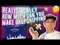 REALISTICALLY How Much Can You Make Dropshipping?