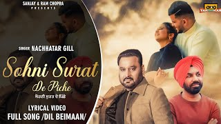 Sohni Surat De Piche(Lyrical Video) Nachhatar Gill | Jasbir Gunachauria | Ram Chopra Presents