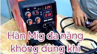 Máy hàn Mig 250A không dùng khí siêu tiện lợi|Máy Xây Dựng Hồng Nhiên