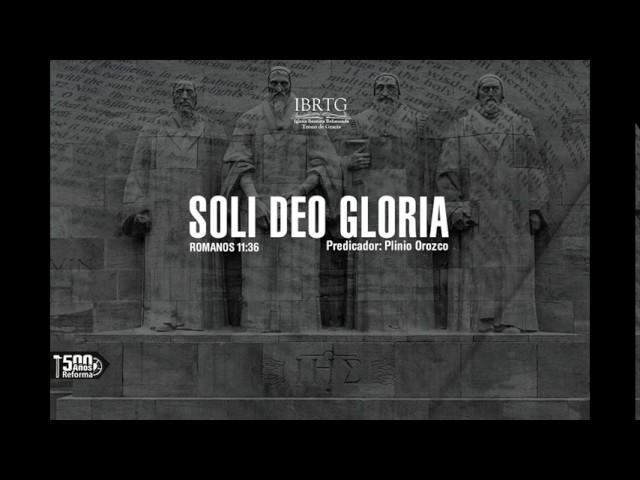 Solo a Dios la Gloria | Ps Plinio R. Orozco
