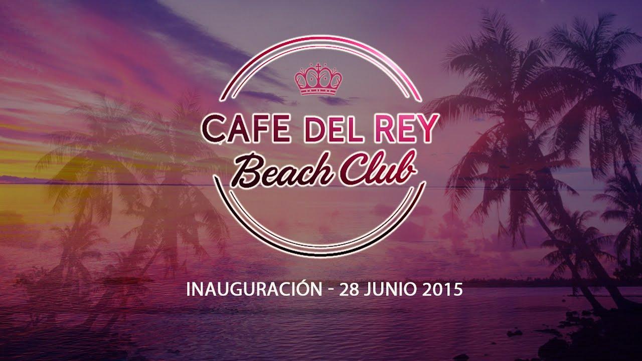 """cafe del rey beach club"""" inauguración verano 2015 - youtube"""