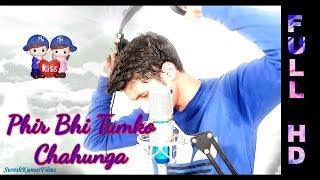 free mp3 songs download - Main phir bhi tumko chahunga love