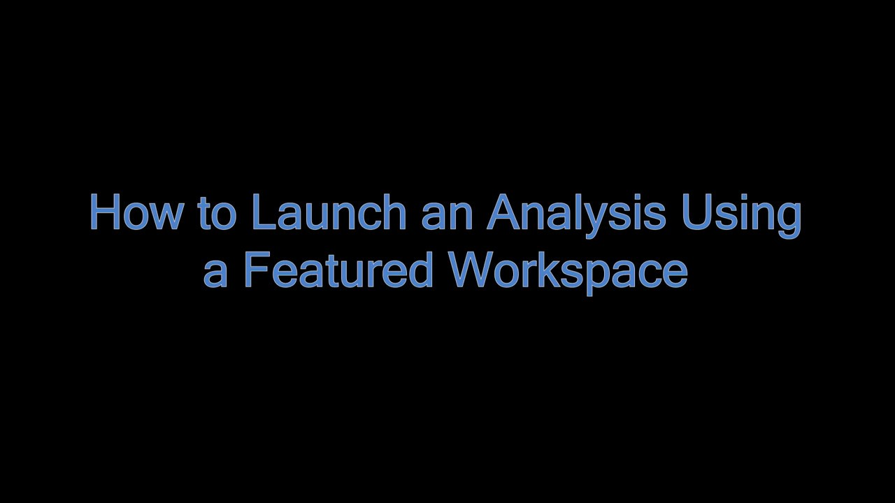 Firecloud Launch An Analysis Using A Featured Workspace Youtube