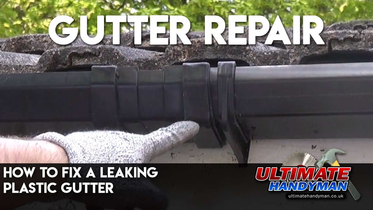 How To Fix A Leaking Plastic Gutter Youtube
