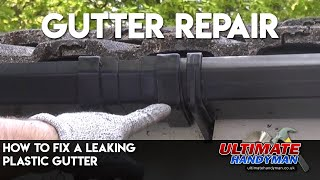 How to fix a leaking plastic gutter