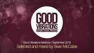 Good Vibrations Mixshow September 2018 - Mixed by Sean McCabe.mp3