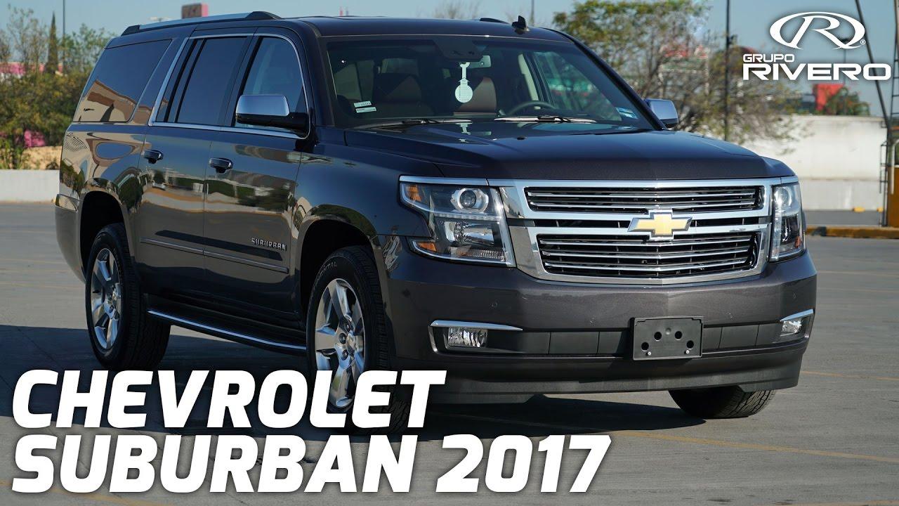 Suburban 2017 chevy suburban : Chevrolet Suburban 2017 - Monterrey, México - Grupo Rivero - YouTube