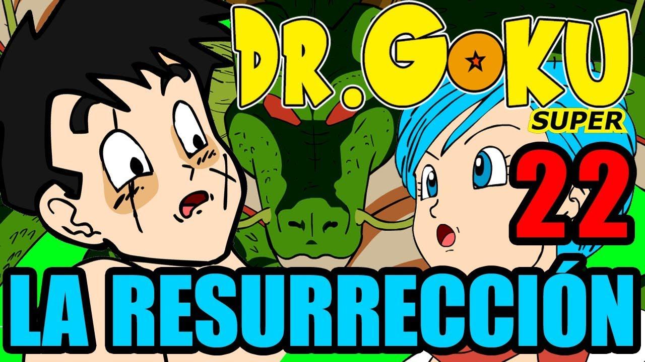 DR GOKU SUPER - 22 - LA RESURRECCIÓN (NUEVA TEMPORADA!)