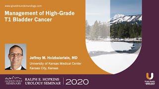 Management of High-Grade T1 Bladder Cancer