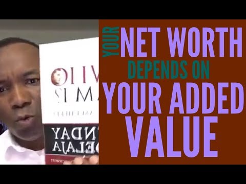 2016-08-24: YOUR NET WORTH DEPENDS ON YOUR ADDED VALUE