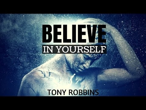Tony Robbins - The Power of Believing in Yourself (Tony  Robbins Motivation)