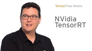 NVidia TensorRT: high-performance deep learning inference accelerator (TensorFlow Meets)