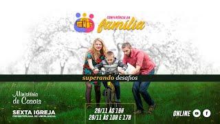 Conferência da Família | Culto Online 29/11/20