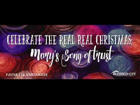 """12.13.15 - """"Celebrate the Real Real Christmas: Mary's Song of Trust"""" O Praise Him, I Lift My Hands"""