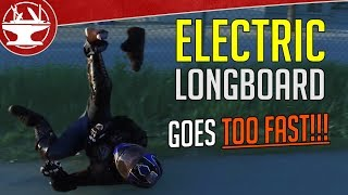 Electric Longboard goes WAY TOO FAST!