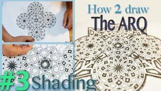 How 2 Draw - Arq Mandala Pattern - P3 (Shading Geometry) - Sacred Geometry Tutorial