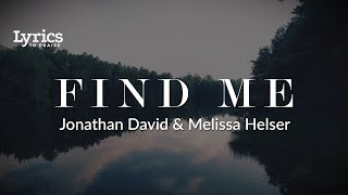 Watch Jonathan David  Melissa Helser Find Me video