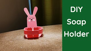 DIY Bunny Soap Holder for Kids I DIY Soap Case I Cool Crafts