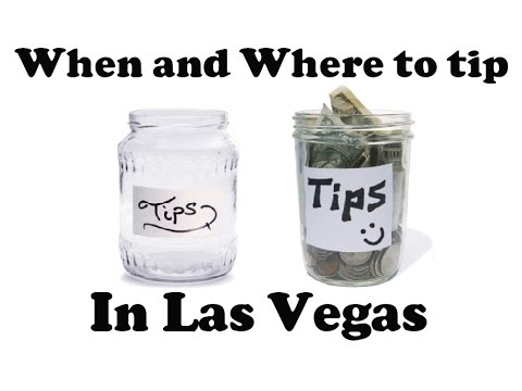 When and Where to tip in Las Vegas, and HOW MUCH? A general guideline.