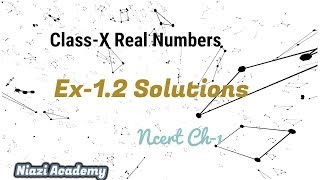 SOLUTIONS  :: Class X : Ch-1: Real Numbers Ex 1.2 CBSE/NCERT [NIAZI ACADEMY]