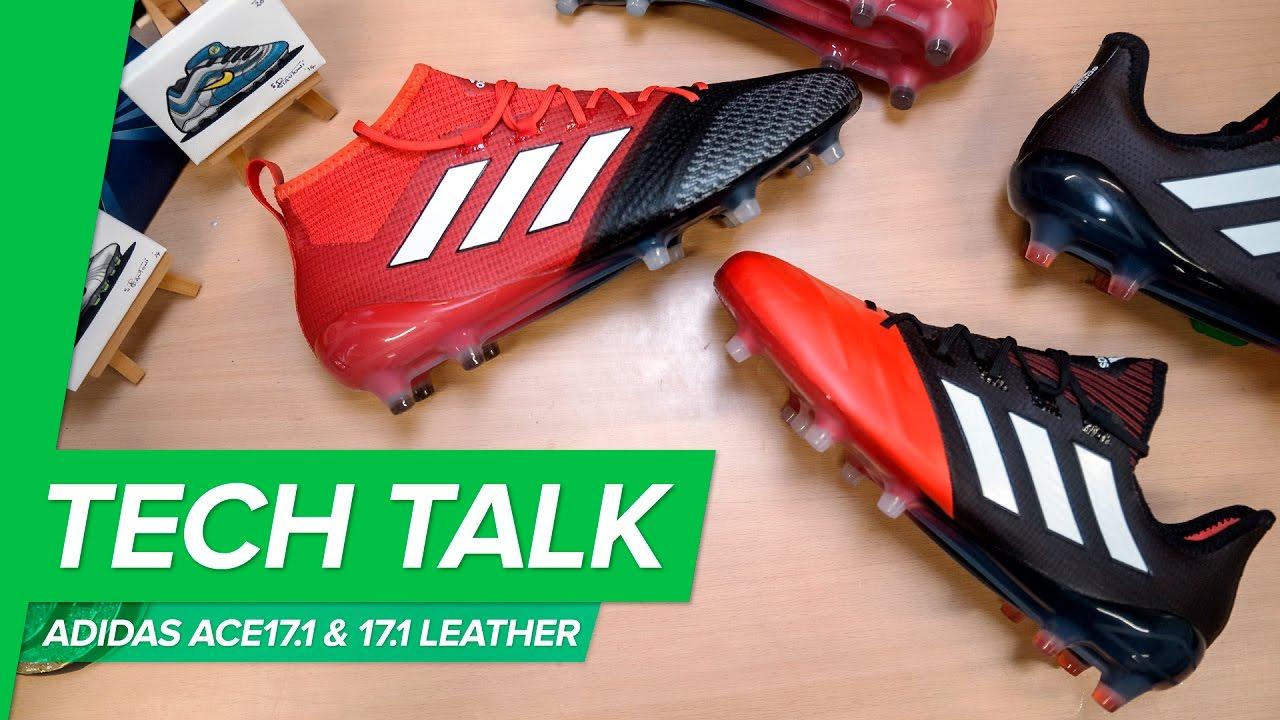the best attitude 09821 dbe5c adidas ACE17.1 & 17.1 Leather Tech Talk