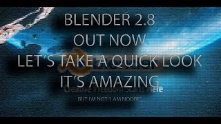 Blender 2.8 Released Lets take a quick look and make something!