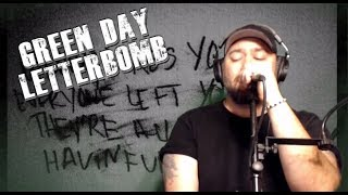 Green Day- Letterbomb (American Idiot-Album Project)