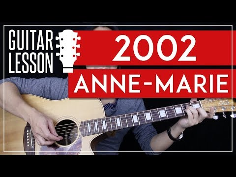 2002 Guitar Tutorial - Anne-Marie Guitar Lesson 🎸 |No Capo + Tabs + Chords + Guitar Cover|