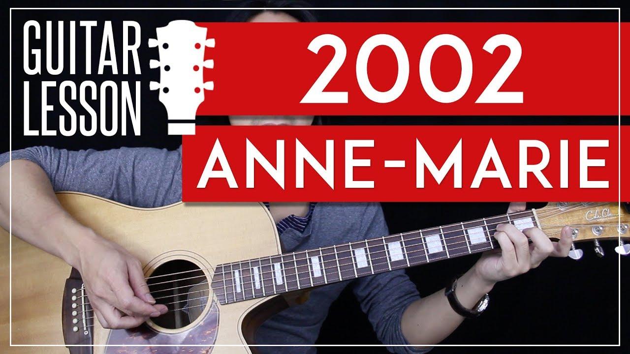 2002 Guitar Tutorial Anne Marie Guitar Lesson No Capo Tabs