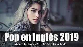 Música en Inglés 2019 Mix ✬ Las Mejores Canciones Pop en Inglés