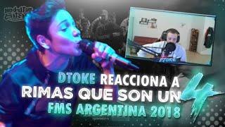 DTOKE REACCIONA A RIMAS QUE SON UN 4 EN FMS ARGENTINA 2018