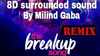 8d surrounded sound dj new song break up song ll by DJ SERIES DJSERIES dj series djseries