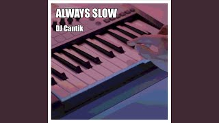 Always Slow