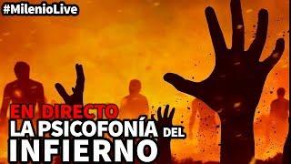 La psicofonía del infierno | #MilenioLive | Programa nº 36 (8/06/2019)