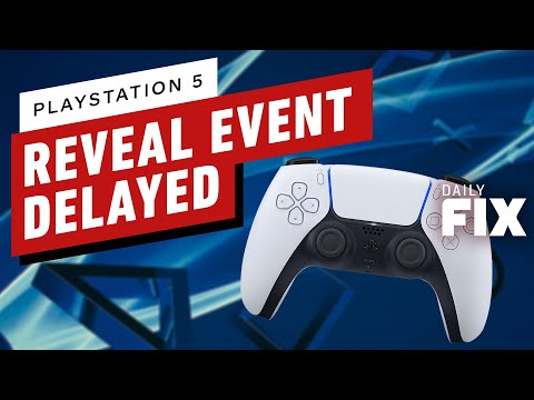 Sony Delays PS5 Reveal Event - The Daily Fix