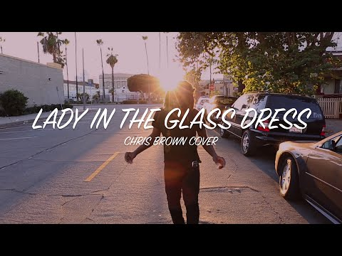 Chris Brown - Lady In The Glass Dress (@KidJimi Cover) - YouTube