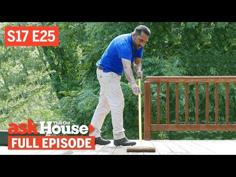 Ask This Old House | Deck Staining, Water Monitoring (S17 E25) | FULL EPISODE