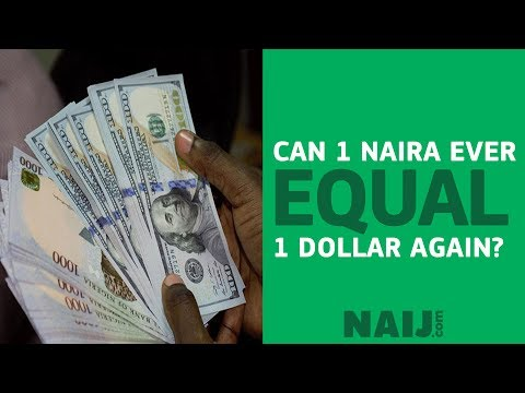 Can 1 Naira Ever Become 1 US Dollar Again On The Forex Market? | Legit TV