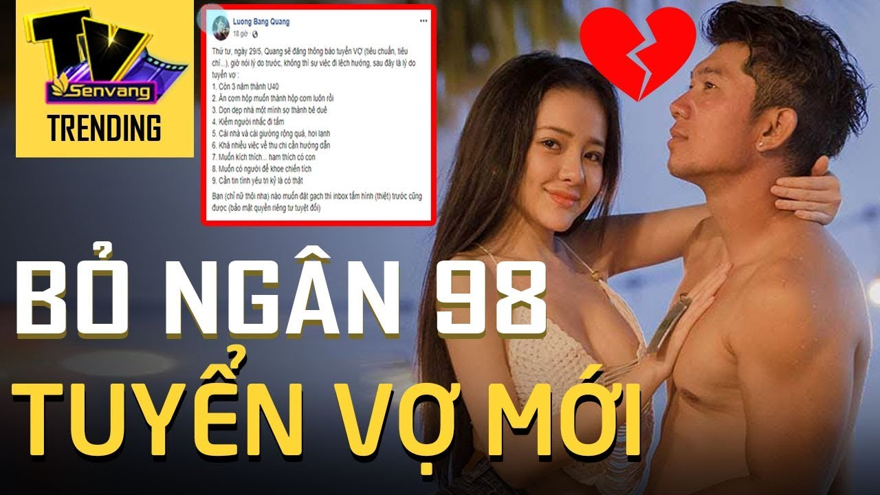 Chia tay Ngân 98, Lương Bằng Quang đăng đàn tuyển vợ