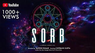 SORB   A film by Rupesh Kumar   Starring Chitrank Gupta   A silent Sci-Fi Short Film