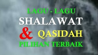 Video Lagu - Lagu Shalawat & Lagu Lagu Qasidah Pilihan Terbaik download MP3, 3GP, MP4, WEBM, AVI, FLV Oktober 2017