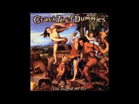 Crash Test Dummies (God Shuffled His Feet 1995)
