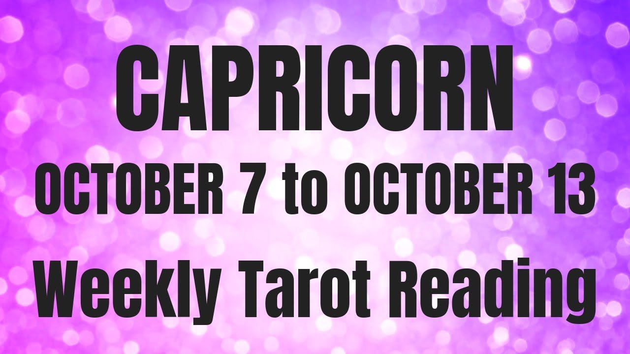 CAPRICORN OCTOBER 7 - 13 2018 ~ STRONG INTUITION!